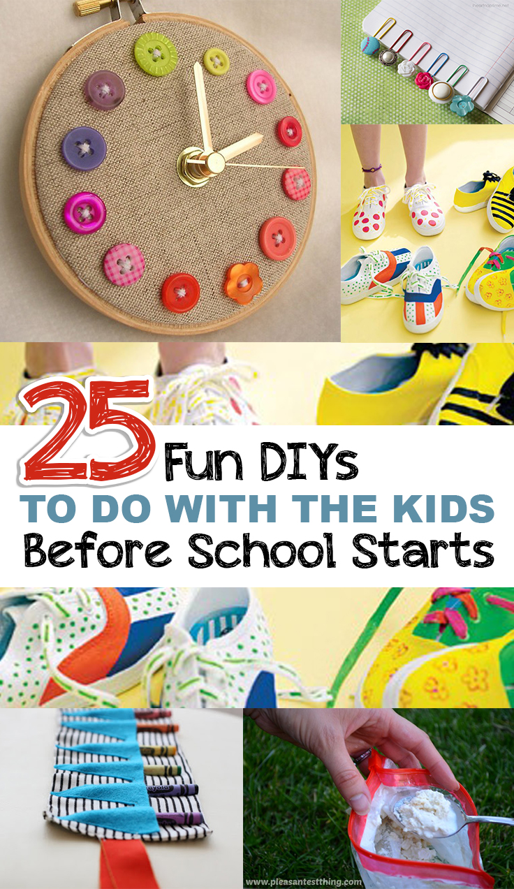 25 Fun Diy 39 S To Do With Your Kids Before School Starts