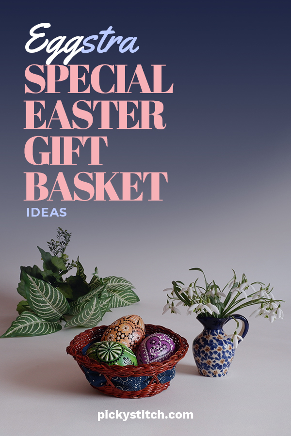 Eggtra Special Easter Gift Basket Ideas Picky Stitch