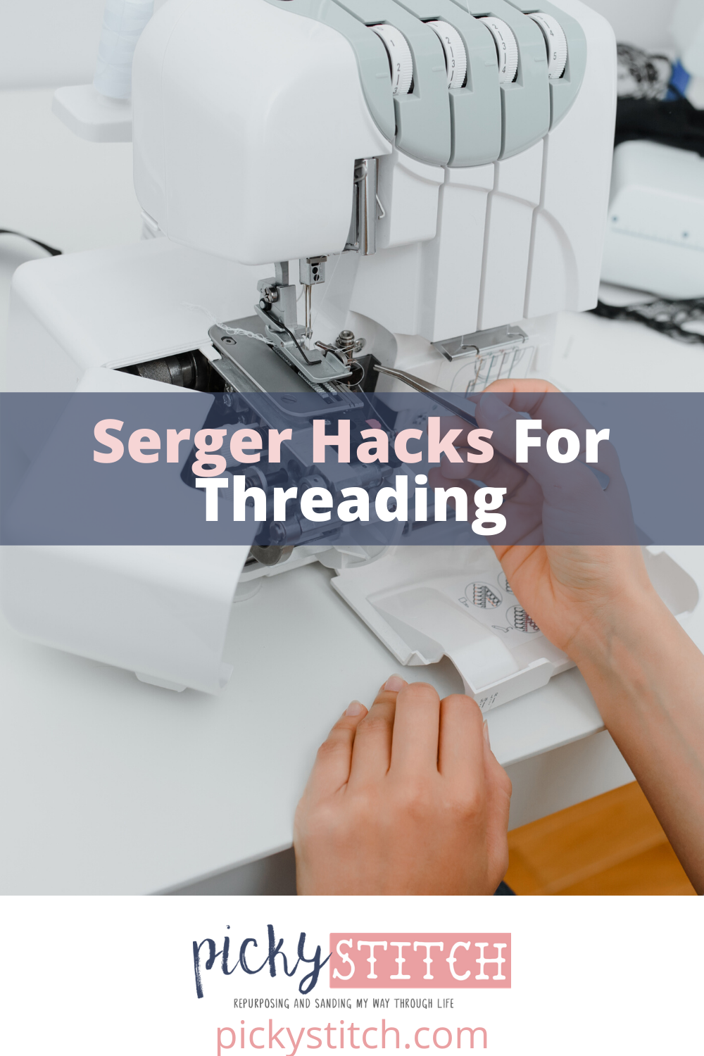 Are you getting hung up on threading your serger. It can be a little tricky especially if you are a beginner. Let Picky Stitch help. Keep reading for hacks about threading, seams and more. #pcikystitchblog #sewinghacks #sergerhacks #sewingtipsandtricks