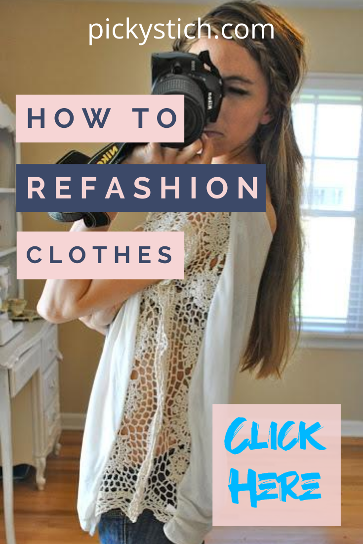 If you love fashion, you know that almost anything goes. And, everyone knows how expensive clothes can be. Don't throw out your clothes just because you have worn them a few times. Refashion them. What? Not sure how to do that? just keep reading for some fun ways to create a new look and save money at the same time. #refashionclothes #style #fashiontrends #upcycle #pickystitchblog
